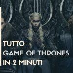 Game Of Thrones: 2 minuti per ripassare tutte le 7 stagioni