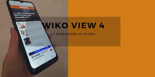 Wiko View4: una batteria incredibile a 149,99 euro