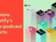 """Spotify lancia in Italia le classifiche """"Top Podcast"""" e """"Podcast di tendenza"""""""