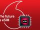 Vodafone eSim: come funzionano e su quali smartphone